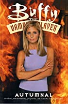 Buffy the Vampire Slayer, Volume 9: Autumnal&hellip;