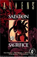Aliens: Salvation and Sacrifice by Dave…