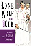 Koike, Kazuo: Lone Wolf and Cub Vol. 24: In These Small Hands