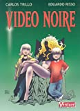 Trillo, Carlos: Video Noire
