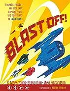 Blast Off: Rockets, Rayguns, Robots &…