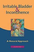 Irritable Bladder & Incontinence: A Natural…