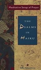 Psalms in Haiku: Meditative Songs of Prayer…