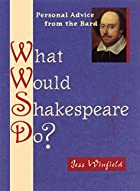 What Would Shakespeare Do?: Personal Advice…