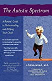 M.D. Lorna Wing: The Autistic Spectrum: A Parents' Guide to Understanding and Helping Your Child
