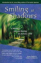 Smiling at Shadows: A Mother's Journey…
