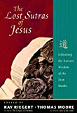Moore, Thomas: The Lost Sutras of Jesus: Unlocking the Ancient Wisdom of the Zian Monks