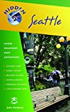 Gottberg, John: Hidden Seattle: Including Puget Sound, the Olympic Peninsula, and the San Juan Islands (Hidden Travel)