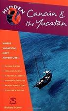 Hidden Cancun & the Yucatan: Including…
