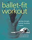 McAllister, David: Ballet-fit Workout: Develop Strength, Control, Flexibility, & Grace