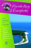Leslie, Candace: Hidden Florida Keys and Everglades : Including Key Largo and Key West