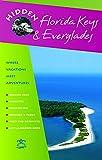 Leslie, Candace: Hidden Florida Keys and Everglades: Including Key Largo and Key West (Hidden Travel)