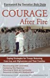 Armstrong, Keith: Courage After Fire: Coping Strategies for Troops Returning from Iraq and Afghanistan and Their Families