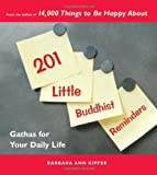 Kipfer, Barbara Ann: 201 Little Buddhist Reminders: Gathas for Your Daily Life