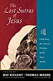 Riegert, Ray: The Lost Sutras of Jesus: Unlocking the Ancient Wisdom of the Xian Monks