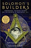 Hodapp, Christopher: Solomon's Builders: Freemasons, Founding Fathers And the Secrets of Washington, D.C.