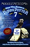 Gordon, Andy: Mugglenet.com&#39;s What Will Happen in Harry Potter 7: Who Lives, Who Dies, Who Falls in Love And How Will the Adventure Finally End?
