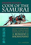 Shigesuke, Taira: Daidoji Yuzan&#39;s Code of the Samurai: A Contemporary Dual-Language Edition of the Bushido Shoshinshu