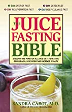 The Juice Fasting Bible: Discover the Power…