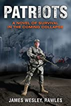 Patriots: A Novel of Survival in the Coming…