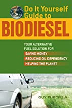 Do It Yourself Guide to Biodiesel: Your…