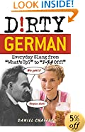 """Dirty German: Everyday Slang from """"What's Up?"""" to """"F*%# Off!"""" (Dirty Everyday Slang)"""