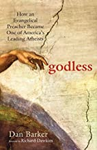 Godless: How an Evangelical Preacher Became…