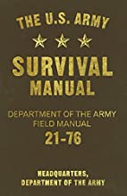 The U.S. Army Survival Manual: Department of…