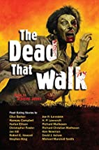 The Dead That Walk: Flesh-Eating Stories by…