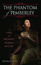 The Phantom of Pemberley: A Pride and…