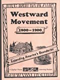 Hauswald, Carol: Westward Movement: Expanding America's Boundaries, 1800-1900