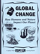 Global Change: How Humans and Nature Impact…