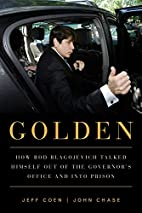 Golden: How Rod Blagojevich Talked Himself…