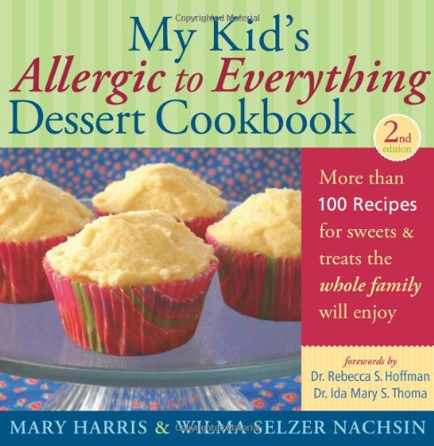 my-kids-allergic-to-everything-dessert-cookbook-more-than-100-recipes-for-sweets-treats-the-whole-family-will-enjoy