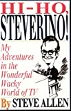 Allen, Steve: Hi-Ho, Steverino!: My Adventures in the Wonderful Wacky World of TV