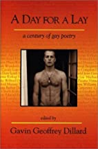 A Day for a Lay: A Century of Gay Poetry by…
