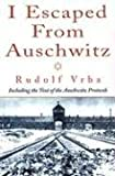Vrba, Rudolf: I Escaped from Auschwitz