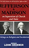 Madison, James: Jefferson & Madison On Separation of Church and State: Writings on Religion and Secularism