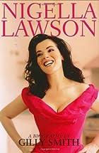 Nigella Lawson: A Biography by Gilly Smith