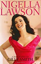 Nigella Lawson: A Biography by Gilly Smith