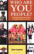Who Are You People?: A Personal Journey into…