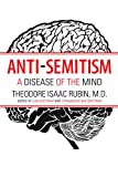 Rubin, Theodore Isaac: Anti-Semitism: A Disease of the Mind