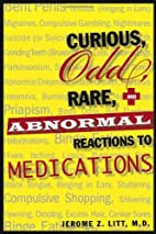Curious Odd Rare and Abnormal Reactions to…