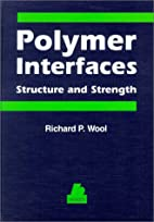 Polymer Interfaces: Structure and Strength…