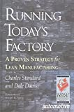 Davis, Dale: Running Today&#39;s Factory: A Proven Strategy for Lean Manufacturing