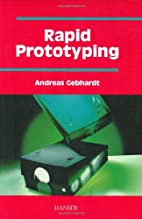 Rapid Prototyping by Andreas Gebhardt