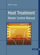 Heat Treatment: Master Control Manual by…