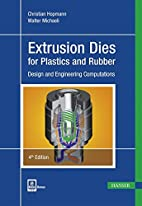 Extrusion dies for plastics and rubber by…