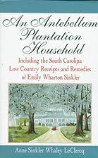 An Antebellum Plantation Household:…