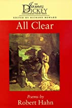 All Clear: Poems by Robert Hahn (James…